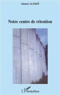COMORES / Littérature : Notre centre de rétention par ALIMZE